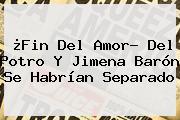 ¿Fin Del Amor? Del <b>Potro</b> Y Jimena Barón Se Habrían Separado