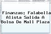 Finanzas: <b>Falabella</b> Alista Salida A Bolsa De Mall Plaza