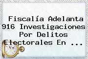 Fiscalía Adelanta 916 Investigaciones Por Delitos Electorales En <b>...</b>