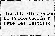 Fiscalía Gira Orden De Presentación A <b>Kate Del Castillo</b>