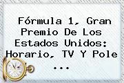 <b>Fórmula 1</b>, Gran Premio De Los Estados Unidos: Horario, TV Y Pole ...
