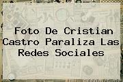 Foto De <b>Cristian Castro</b> Paraliza Las Redes Sociales