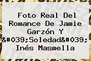 Foto Real Del Romance De <b>Jamie Garzón</b> Y &#039;Soledad&#039; Inés Masmella