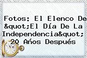 Fotos: El Elenco De &quot;El <b>Día De La Independencia</b>&quot; 20 Años Después