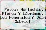 Fotos: Mariachis, Flores Y Lágrimas, Los Homenajes A <b>Juan Gabriel</b>