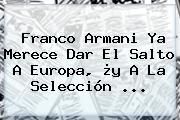 <b>Franco Armani</b> Ya Merece Dar El Salto A Europa, ¿y A La Selección ...