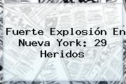 Fuerte Explosión En Nueva <b>York</b>: 29 Heridos