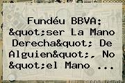 Fundéu <b>BBVA</b>: &quot;ser La Mano Derecha&quot; De Alguien&quot;, No &quot;el Mano <b>...</b>