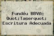 Fundéu <b>BBVA</b>: Quot;Taserquot; Escritura Adecuada