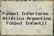 Fútbol Inferiores - Atlético Argentino Fútbol Infantil