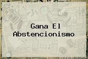 <i>Gana El Abstencionismo</i>