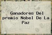 Ganadores Del <b>premio Nobel De La Paz</b>