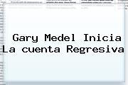 Gary Medel Inicia La <b>cuenta Regresiva</b>