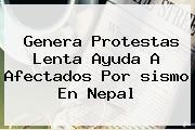 Genera Protestas Lenta Ayuda A Afectados Por <b>sismo</b> En Nepal