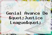 Genial Avance De &quot;<b>Justice League</b>&quot;