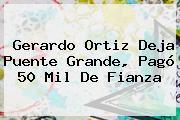 <b>Gerardo Ortiz</b> Deja Puente Grande, Pagó 50 Mil De Fianza