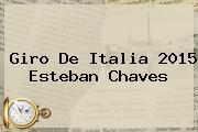<b>Giro De Italia 2015</b> Esteban Chaves