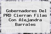 Gobernadores Del PRD Cierran Filas Con <b>Alejandra Barrales</b>