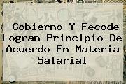 Gobierno Y <b>Fecode</b> Logran Principio De Acuerdo En Materia Salarial