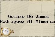 Golazo De <b>James</b> Rodriguez Al Almeria