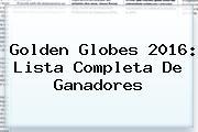 <b>Golden Globes 2016</b>: Lista Completa De Ganadores