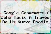 Google Conmemora A <b>Zaha Hadid</b> A Través De Un Nuevo Doodle