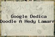 Google Dedica Doodle A <b>Hedy Lamarr</b>