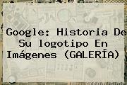 <b>Google</b>: <b>Historia</b> De Su <b>logotipo</b> En Imágenes (GALERÍA)