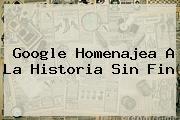 Google Homenajea A <b>La Historia Sin Fin</b>