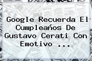 Google Recuerda El Cumpleaños De <b>Gustavo Cerati</b> Con Emotivo <b>...</b>