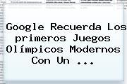 Google Recuerda Los <b>primeros Juegos Olímpicos Modernos</b> Con Un <b>...</b>