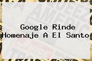 Google Rinde Homenaje A <b>El Santo</b>