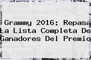 <b>Grammy 2016</b>: Repasa La Lista Completa De Ganadores Del Premio
