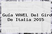 Guía VAVEL Del <b>Giro De Italia 2015</b>