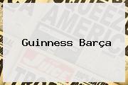 Guinness Barça
