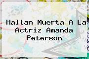 Hallan Muerta A La Actriz <b>Amanda Peterson</b>