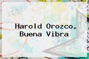 <b>Harold Orozco</b>, Buena Vibra