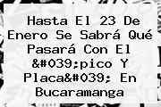 Hasta El 23 De Enero Se Sabrá Qué Pasará Con El &#039;<b>pico Y Placa</b>&#039; En <b>Bucaramanga</b>