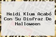 <b>Heidi Klum</b> Acabó Con Su Disfraz De Halloween