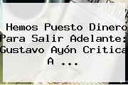 Hemos Puesto Dinero Para Salir Adelante: <b>Gustavo Ayón</b> Critica A <b>...</b>