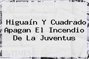 Higuaín Y Cuadrado Apagan El Incendio De La <b>Juventus</b>