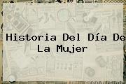 Historia Del <b>Día De La Mujer</b>