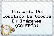 <b>Historia Del Logotipo De Google</b> En Imágenes (GALERÍA)