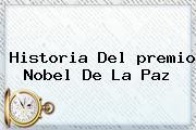 Historia Del <b>premio Nobel De La Paz</b>