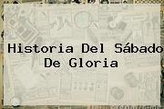 Historia Del <b>Sábado De Gloria</b>