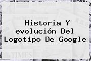 Historia Y <b>evolución Del Logotipo De Google</b>