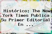 Histórico: The <b>New York Times</b> Publica Su Primer Editorial En ...