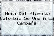 <b>Hora Del Planeta</b>: Colombia Se Une A La Campaña
