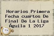 Horarios Primera Fecha <b>cuartos De Final</b> De La <b>Liga Águila</b> 1 <b>2017</b>
