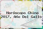 <b>Horóscopo Chino 2017</b>, Año Del Gallo